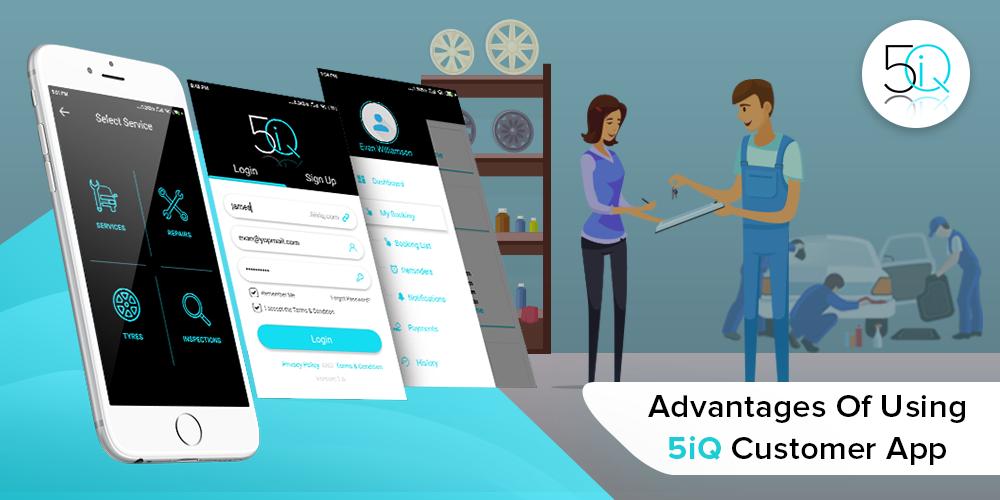 Benefits of using 5iQ customer app