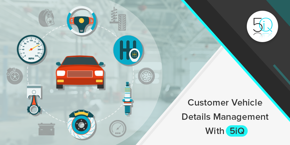 Customer Vehicle Details Management With 5iQ